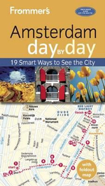 Frommer's Amsterdam Day by Day : 19 Smart Ways to See the City - Sacha Heselstine