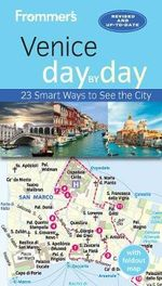 Frommer's Venice Day by Day : 23 Smart Ways to See the City - Stephen Brewer