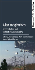 Alien Imaginations : Science Fiction and Tales of Transnationalism