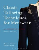 Classic Tailoring Techniques for Menswear : A Construction Guide - Roberto Cabrera