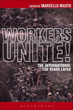 Workers Unite! : The International 150 Years Later
