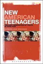 New American Teenagers : The Lost Generation of Youth in 1970s Film - Barbara Jane Brickman