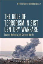 The Role of Terrorism in 21st-Century Warfare : New Directions in Terrorism Studies - Susanne Martin