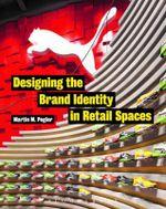 Designing the Brand Identity in Retail Spaces - Martin M. Pegler