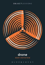 Drone : Object Lessons - Adam Rothstein