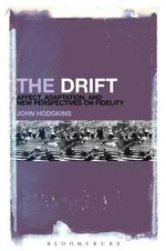 The Drift : Affect, Adaptation, and New Perspectives on Fidelity - John Hodgkins