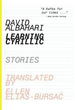 Learning Cyrillic : Stories - David Albahari