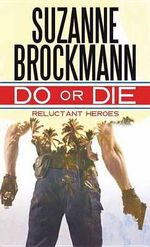 Do or Die : Reluctant Heroes - Suzanne Brockmann