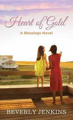 Heart of Gold : A Blessings Novel - Beverly Jenkins