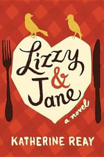 Lizzy and Jane - Katherine Reay