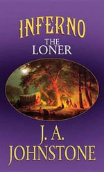Inferno : The Loner - J A Johnstone