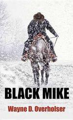 Black Mike : A Western Duo - Wayne D Overholser