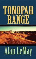 Tonopah Range : Western Stories - Alan LeMay