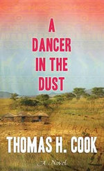 A Dancer in the Dust - Thomas H Cook