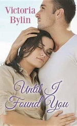Until I Found You - Victoria Bylin