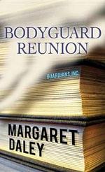 Bodyguard Reunion - Margaret Daley