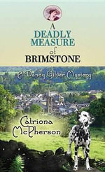 A Deadly Measure of Brimstone : Dandy Gilver - Catriona McPherson