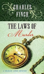 The Laws of Murder : Charles Lenox Mystery - Charles Finch