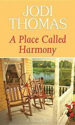 A Place Called Harmony : A Harmony Novel - Jodi Thomas