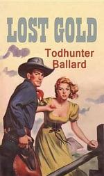 Lost Gold : A Western Duo - Todhunter Ballard