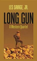 Long Gun : A Western Quartet - Les Savage, Jr.