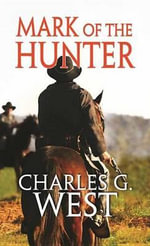 Mark of the Hunter - Charles G West