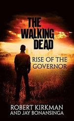 Rise of the Governor : The Walking Dead - Robert Kirkman