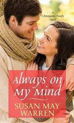 Always on My Mind : A Christiansen Family Novel - Susan May Warren