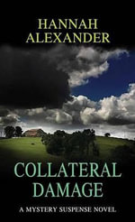 Collateral Damage - Hannah Alexander