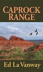 Caprock Range - Ed La Vanway