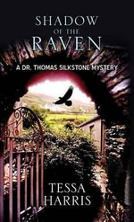 Shadow of the Raven : A Dr. Thomas Silkstone Mystery - Tessa Harris