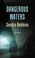 Dangerous Waters : The Cold Case Files - Sandra Robbins