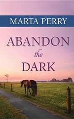 Abandon the Dark : Watcher in the Dark - Marta Perry