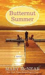 Butternut Summer : Butternut Lake Trilogy - Mary McNear