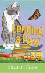 Lending a Paw : A Bookmobile Cat Mystery - Laurie Cass
