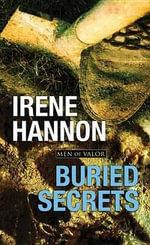 Buried Secrets : Men of Valor - Irene Hannon