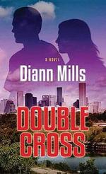 Double Cross : FBI: Houston - DiAnn Mills