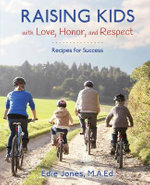 Raising Kids with Love, Honor, and Respect : Recipes for Success - Edie Jones