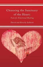 Cleansing the Sanctuary of the Heart, Second Edition - David Sedlacek