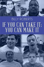 If You Can Take It; You Can Make It - Billy Roberts