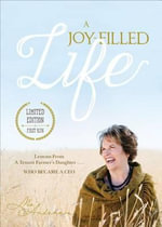 A Joy-Filled Life : Lessons from a Tenant Farmer's Daughter...Who Became a CEO - Mo Anderson