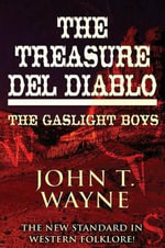The Treasure del Diablo - John T Wayne