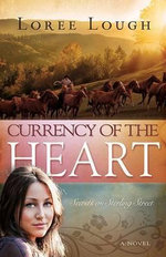 Currency of the Heart : Secrets on Sterling Street - Loree Lough