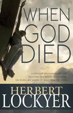 When God Died : A Series of Meditations for Lent - Herbert Lockyer