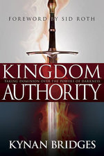 Kingdom Authority : Taking Dominion Over the Powers of Darkness - Kynan Bridges