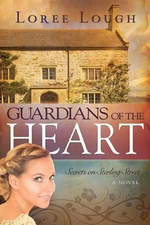 Guardians of the Heart : Secrets of Sterling Street - Loree Lough