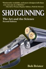 Shotgunning : The Art and the Science - Bob Brister