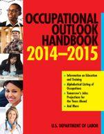 Occupational Outlook Handbook 2014-2015 - The U.S. Department of Labor