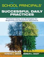 The School Principals' Guide to Successful Daily Practices : Practical Ideas and Strategies for Beginning and Seasoned Educators - Barbara L. Brock