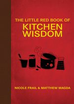 The Little Red Book of Kitchen Wisdom - Nicole Frail